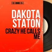 Crazy He Calls Me (Mono Version) by Dakota Staton
