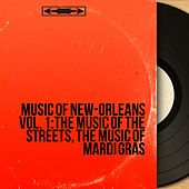 Music of New-Orleans Vol. 1: The Music of the Streets, the Music of Mardi Gras (Mono Version) von Various Artists