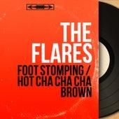 Foot Stomping / Hot Cha Cha Cha Brown (Mono Version) by The Flares