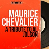 A Tribute to Al Jolson (Mono Version) de Maurice Chevalier