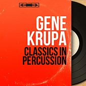 Classics in Percussion (Mono Version) de Gene Krupa
