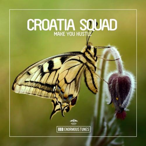 Make You Hustle de Croatia Squad