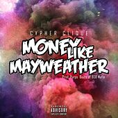 Money Like Mayweather von Cypher Clique