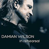 In Rehearsal (Studio Sessions) by Damian Wilson