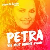 Vie mut minne vaan (Vain elämää kausi 6) by Petra