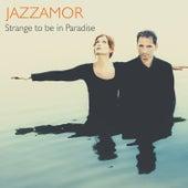 Strange to Be in Paradise de Jazzamor