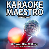 All or Nothing (Karaoke Version) (Originally Performed By O Town) (Originally Performed By O Town) by Tommy Melody