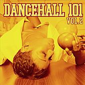 Dancehall 101 - Vol. 2 by Various Artists