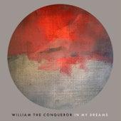 In My Dreams by William the Conqueror