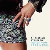 Ferien vom Rock'n Roll von Christian Steiffen