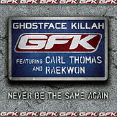 Never Be the Same Again (featuring Carl Thomas and Raekwon) by Ghostface Killah