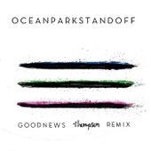 Good News (Thompson Remix) by Ocean Park Standoff