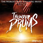 The World's Most Relaxing Music with Nature Sounds, Vol.20: Thunder Drums (Deluxe Edition) by Global Journey