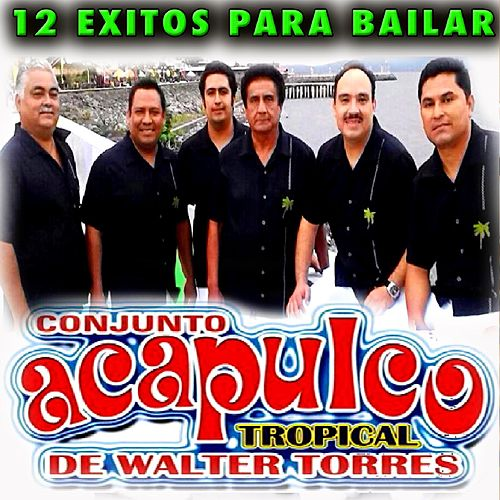 12 Exitos para Bailar by Acapulco Tropical
