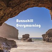 Every Morning by Buzzchill