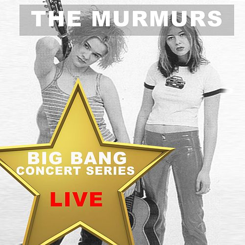 Big Bang Concert Series: The Murmurs (Live) by The Murmurs