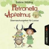 Petronella Apfelmus - Überraschungsfest für Lucius (Hörspiel) von Sabine Städing