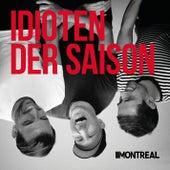 Idioten der Saison by Montreal