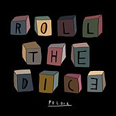 Roll the Dice by Polock
