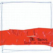 House Of Ill Fame (Bonus Live Cut Edition) by The Trews