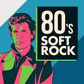 80s Soft Rock von Various Artists