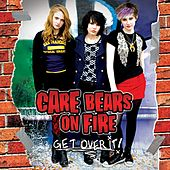 Get Over It! by Care Bears on Fire