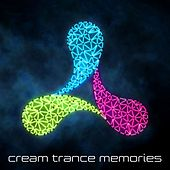 Cream Trance Memories by Various Artists