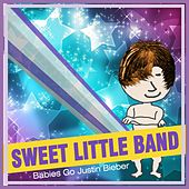 Babies Go Justin Bieber by Sweet Little Band