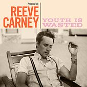 Youth Is Wasted by Reeve Carney