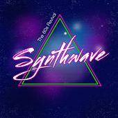 Synthwave (The 80S Revival) by Various Artists
