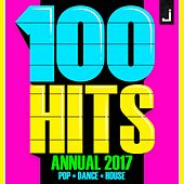 100 Hits Annual 2017 (Pop, Dance, House) di Various Artists