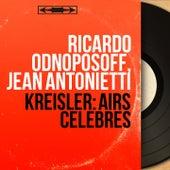 Kreisler: Airs célèbres (Mono Version) by Various Artists