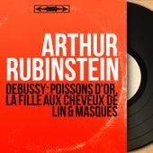 Debussy: Poissons d'or, La fille aux cheveux de lin & Masques (Mono Version) by Arthur Rubinstein
