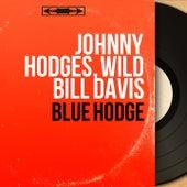 Blue Hodge (Mono Version) von Johnny Hodges