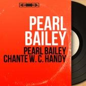 Pearl Bailey chante W. C. Handy (Mono Version) von Pearl Bailey