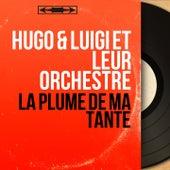 La plume de ma tante (Mono Version) by Hugo