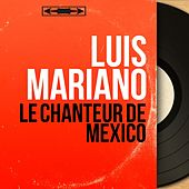 Le chanteur de Mexico (Mono Version) von Luis Mariano