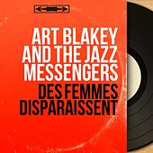Des femmes disparaissent (Original Motion Picture Soundtrack, Mono Version) von Art Blakey