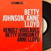 Rendez-vous avec Betty Johnson et Anne Lloyd (Mono Version) by Various Artists