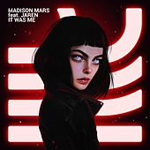 It Was Me (feat. Jaren) de Madison Mars