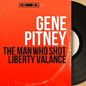 The Man Who Shot Liberty Valance (Mono Version) by Gene Pitney