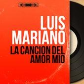 La Canción del Amor Mio (Extracts, Mono Version) von Luis Mariano