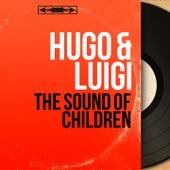 The Sound of Children (Mono Version) de Hugo and Luigi