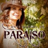 A Dois Passos do Paraíso von Sula Miranda