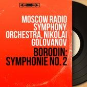 Borodin: Symphonie No. 2 (Mono Version) fra Moscow Radio Symphony Orchestra