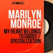 My Heart Belongs to Daddy / Specialization (Mono Version) von Marilyn Monroe