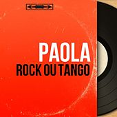 Rock ou tango (Mono Version) de Paola