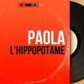L'hippopotame (Mono Version) de Paola