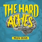 Brain Drain by The Hard Aches