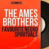 Favourite Negro Spirituals (Mono Version) de The Ames Brothers